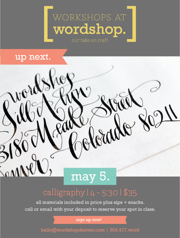 how to, tutorial, DIY, calligraphy workshop, denver, wordshop, highlands, learn how to do pretty script, pretty handwriting, learn how to do calligraphy, denver