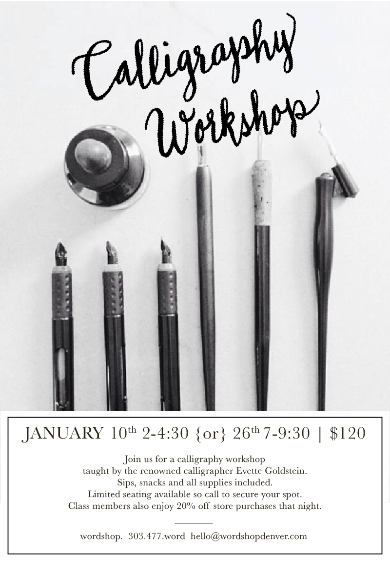 Denver calligraphy workshops for the month of January here at wordshop in Denver